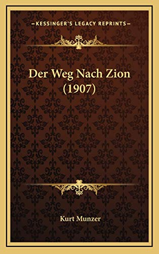 9781168627582: Der Weg Nach Zion (1907) (German Edition)