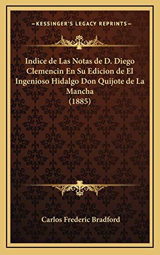 9781168629081: Indice de Las Notas de D. Diego Clemencin En Su Edicion de El Ingenioso Hidalgo Don Quijote de La Mancha (1885)