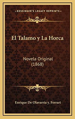 9781168629654: El Talamo y La Horca: Novela Original (1868)