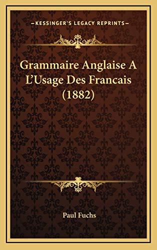 9781168629814: Grammaire Anglaise A L'Usage Des Francais (1882) (French Edition)