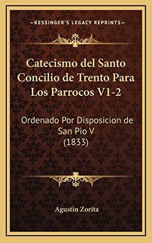 9781168629951: Catecismo del Santo Concilio de Trento Para Los Parrocos V1-2: Ordenado Por Disposicion de San Pio V (1833)