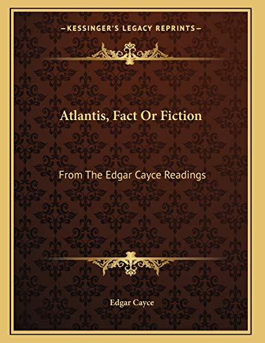 Atlantis, Fact Or Fiction: From The Edgar Cayce Readings (9781168633224) by Cayce, Edgar