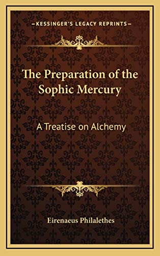 9781168633354: The Preparation of the Sophic Mercury: A Treatise on Alchemy