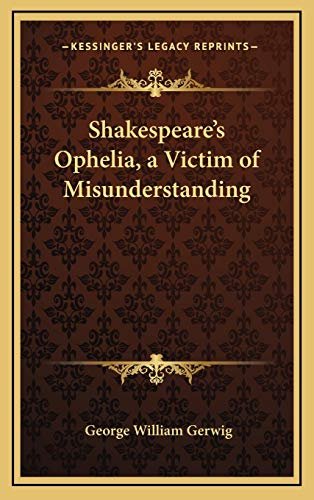 9781168633583: Shakespeare's Ophelia, a Victim of Misunderstanding