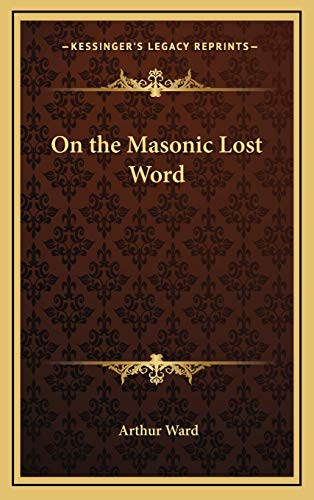 9781168634634: On the Masonic Lost Word