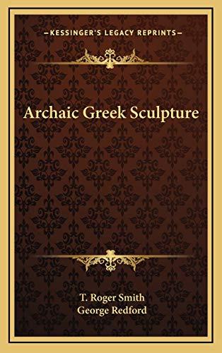 9781168634962: Archaic Greek Sculpture
