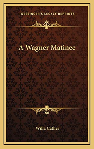 9781492167242 A Wagner Matinee Abebooks Willa Cather border=
