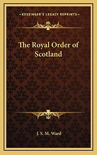 9781168635631: The Royal Order of Scotland