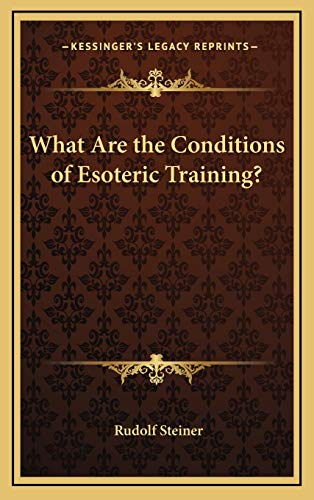 9781168636140: What Are the Conditions of Esoteric Training?
