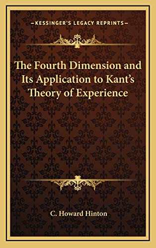 9781168638892: The Fourth Dimension and Its Application to Kant's Theory of Experience