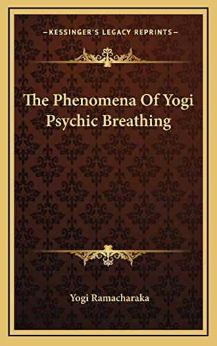 9781168641847: The Phenomena Of Yogi Psychic Breathing