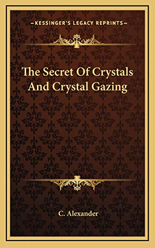 9781168642752: The Secret Of Crystals And Crystal Gazing