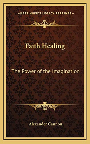 9781168645050: Faith Healing: The Power of the Imagination