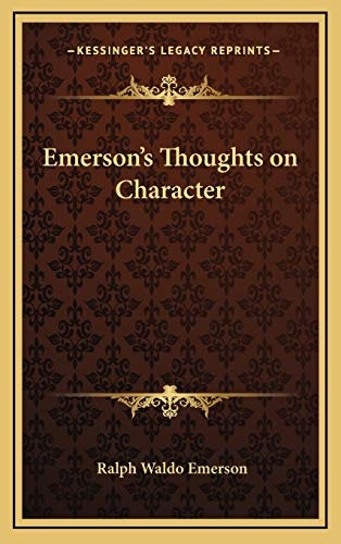 Emerson's Thoughts on Character (9781168645982) by Ralph Waldo Emerson