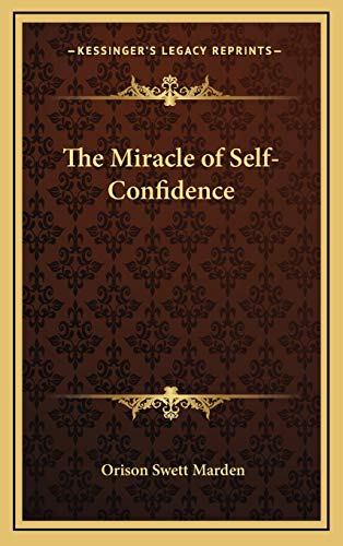 9781168647870: The Miracle of Self-Confidence