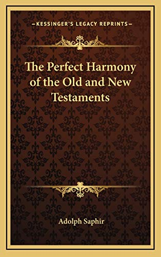 The Perfect Harmony of the Old and New Testaments (1168648149) by Adolph Saphir