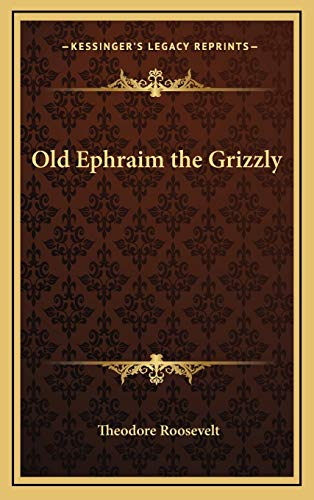 9781168648501: Old Ephraim the Grizzly