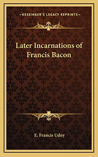 9781168648877: Later Incarnations of Francis Bacon