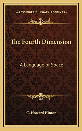 The Fourth Dimension: A Language of Space: Hinton, C. Howard