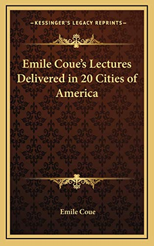 9781168649133: Emile Coue's Lectures Delivered in 20 Cities of America