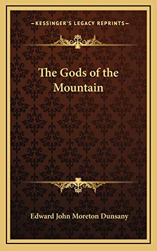 The Gods of the Mountain (116865047X) by Dunsany, Edward John Moreton
