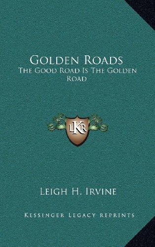 9781168652843: Golden Roads: The Good Road Is The Golden Road