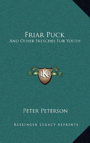 9781168655387: Friar Puck: And Other Sketches for Youth