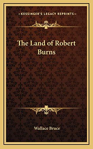 9781168656247: The Land of Robert Burns