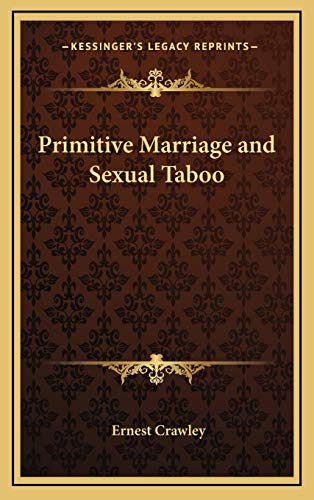 9781168657008: Primitive Marriage and Sexual Taboo