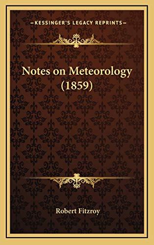 9781168658104: Notes on Meteorology (1859)