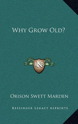 9781168659118: Why Grow Old?