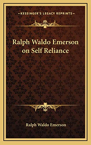 Ralph Waldo Emerson on Self Reliance (9781168659606) by Ralph Waldo Emerson