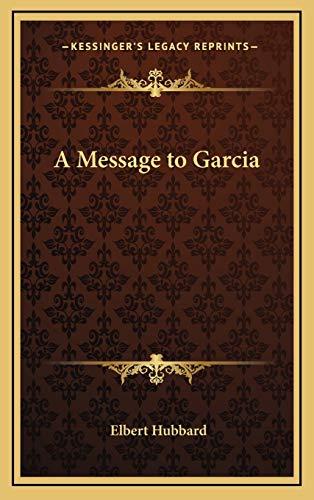 A Message to Garcia: Hubbard, Elbert