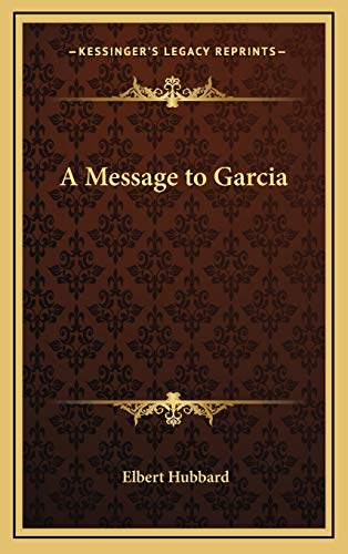 9781168660541: A Message to Garcia