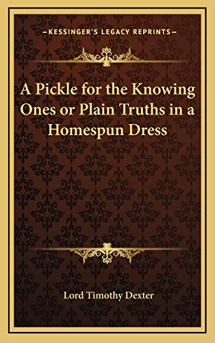 9781168660602: A Pickle for the Knowing Ones or Plain Truths in a Homespun Dress