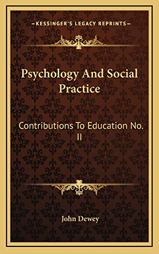 9781168661678: Psychology And Social Practice: Contributions To Education No. II