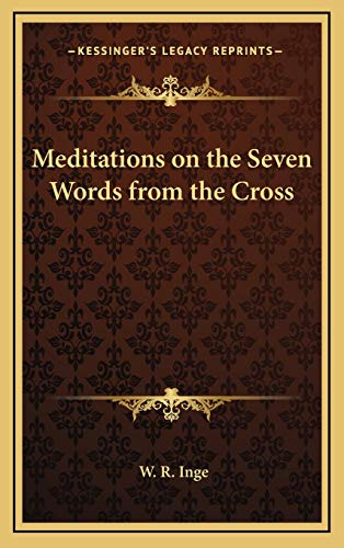 9781168662989: Meditations on the Seven Words from the Cross