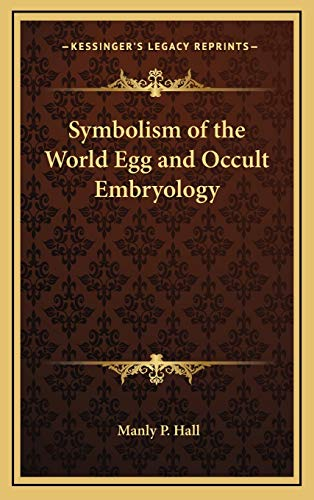 9781168663726: Symbolism of the World Egg and Occult Embryology