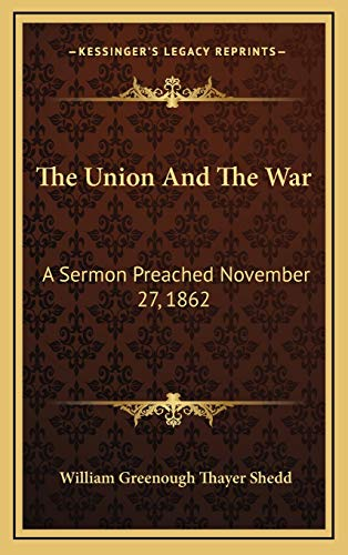 9781168663917: The Union And The War: A Sermon Preached November 27, 1862