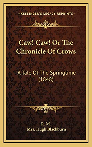 9781168664860: Caw! Caw! Or The Chronicle Of Crows: A Tale Of The Springtime (1848)