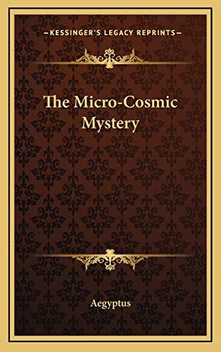 9781168669780: The Micro-Cosmic Mystery