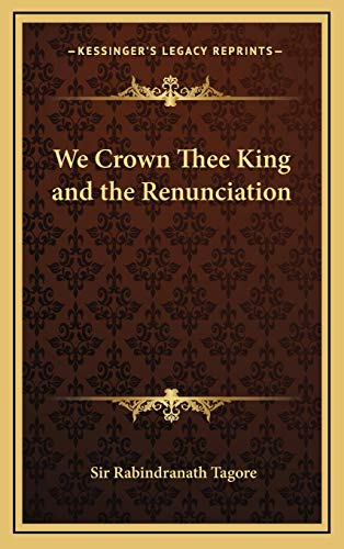 9781168670212: We Crown Thee King and the Renunciation