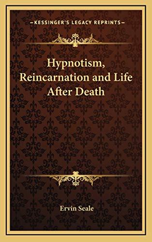 9781168670649: Hypnotism, Reincarnation and Life After Death