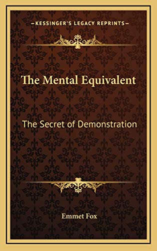 9781168670694: The Mental Equivalent: The Secret of Demonstration