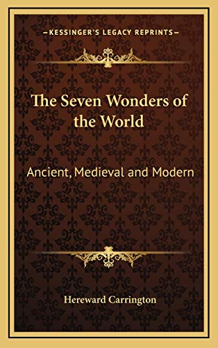 9781168671325: The Seven Wonders of the World: Ancient, Medieval and Modern