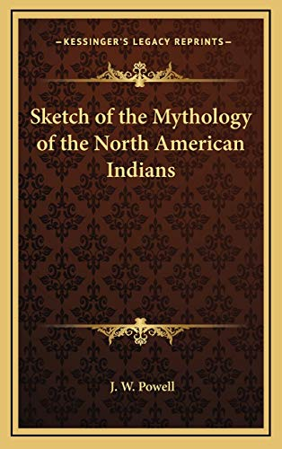 9781168671349: Sketch of the Mythology of the North American Indians