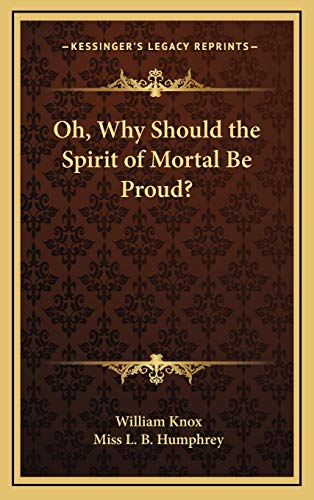 9781168671899: Oh, Why Should the Spirit of Mortal Be Proud?