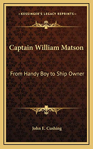9781168672711: Captain William Matson: From Handy Boy to Ship Owner