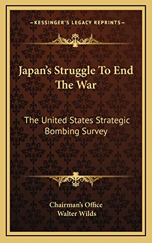 9781168673268: Japan's Struggle To End The War: The United States Strategic Bombing Survey