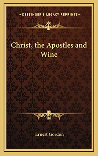 9781168674548: Christ, the Apostles and Wine